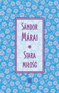 Stara miłość - Sandor Marai - ebook