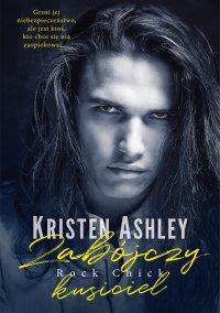 Zabójczy kusiciel. Tom 4 - Kristen Ashley - ebook
