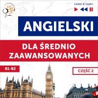 Angielski dla średnio zaawansowanych. Część 2 (Lekcje 14-26) - Dorota Guzik - audiobook