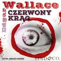 Czerwony Krąg. Klasyka angielskiego kryminału. Tom 2 - Edgar Wallace - audiobook