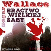 Bractwo Wielkiej Żaby. Klasyka angielskiego kryminału. Tom 3 - Edgar Wallace - audiobook