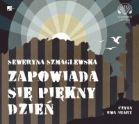 Zapowiada się piękny dzień - Seweryna Szmaglewska - audiobook