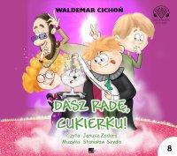 Dasz radę, Cukierku ! - Waldemar Cichoń - audiobook