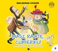 Masz rację, Cukierku ! - Waldemar Cichoń - audiobook