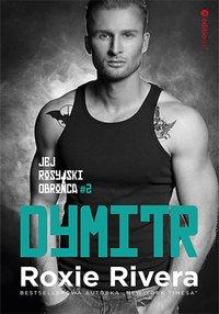 Dymitr. Jej rosyjski obrońca #2 - Roxie Rivera - ebook