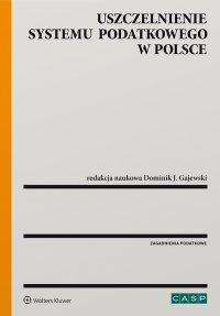 Uszczelnienie systemu podatkowego w Polsce - prof. SGH Dominik J. Gajewski - ebook