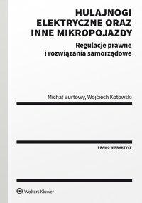 Hulajnogi elektryczne oraz inne mikropojazdy. Regulacje prawne i rozwiązania samorządowe - Wojciech Kotowski - ebook