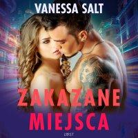 Zakazane miejsca - pięć gorących opowiadań erotycznych - Vanessa Salt - audiobook
