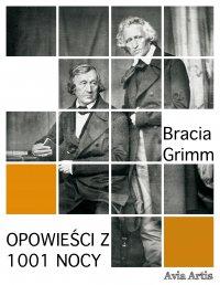 Opowieści z 1001 nocy - Bracia Grimm - ebook