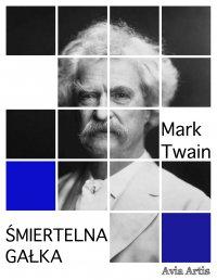 Śmiertelna gałka - Mark Twain - ebook