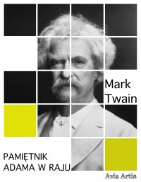 Pamiętnik Adama w raju - Mark Twain - ebook