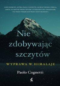 Nie zdobywając szczytów. Wyprawa w Himalaje - Paolo Cognetti - ebook