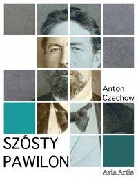 Szósty pawilon - Anton Czechow - ebook