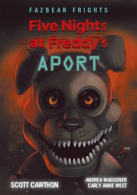 Five Nights At Freddy's. Aport - Scott Cawthon - ebook