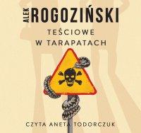 Teściowe w tarapatach - Alek Rogoziński - audiobook