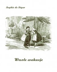 Wesołe wakacje - Sophie de Ségur - ebook