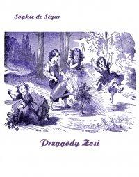 Przygody Zosi - Sophie de Ségur - ebook