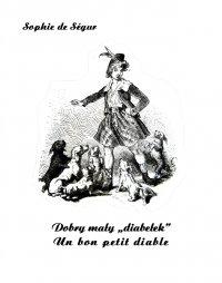 """Dobry mały """"diabełek"""". Un bon petit diable - Sophie de Ségur - ebook"""