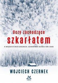 Oczy zachodzące szkarłatem - Wojciech Czernek - ebook