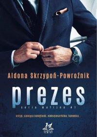 Prezes - Aldona Skrzypoń-Powroźnik - ebook