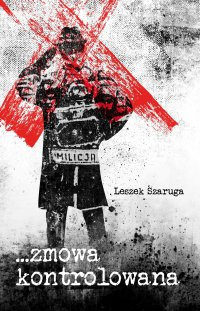 Zmowa kontrolowana - Leszek Szaruga - ebook