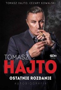 Tomasz Hajto. Ostatnie rozdanie. Autobiografia - Tomasz Hajto - ebook