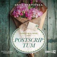 Pamiętaj o mnie. Tom 2. Postscriptum - Anna Karpińska - audiobook