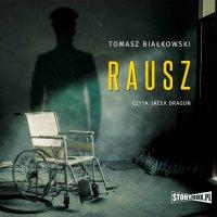 Rausz - Tomasz Białkowski - audiobook