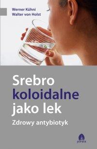 Srebro koloidalne jako lek - Werner Kuhni - ebook
