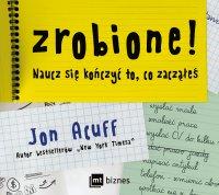 Zrobione! Naucz się kończyć to, co zacząłeś - Jon Acuff - audiobook
