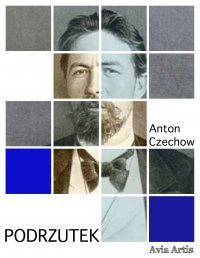 Podrzutek - Anton Czechow - ebook
