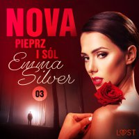 Nova 3: Pieprz i sól - Erotic noir - Emma Silver - audiobook