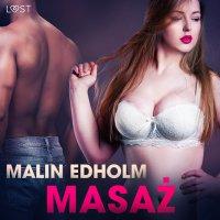 Masaż - opowiadanie erotyczne - Malin Edholm - audiobook