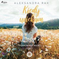 Kiedy uciekam - Aleksandra Rak - audiobook