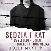 Sędzia i kat, czyli jeden dzień doktora Thümmlera - Józef Musiol - audiobook