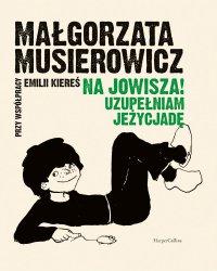 Na Jowisza! Uzupełniam Jeżycjadę - Małgorzata Musierowicz - ebook