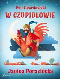 Pan Twardowski w Czupidłowie - Janina Porazinska - ebook