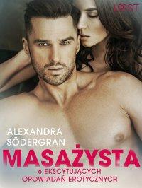 Masażysta - 6 ekscytujących opowiadań erotycznych - Alexandra Södergran - ebook