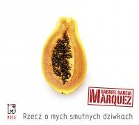 Rzecz o mych smutnych dziwkach - Gabriel Garcia Marquez - audiobook