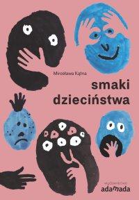 Smaki dzieciństwa - Mirosława Kątna - ebook