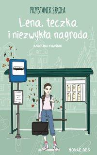 Przystanek szkoła. Lena, teczka i niezwykła nagroda - Karolina Kwaśnik - ebook