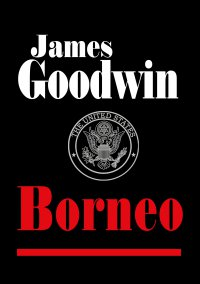 Borneo - James Goodwin - ebook