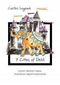 Castles Legends: 7 Cities of Dehli - Sammik C Basuu - ebook