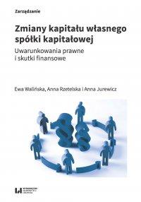 Zmiany kapitału własnego spółki kapitałowej. Uwarunkowania prawne i skutki finansowe - Ewa Walińska - ebook