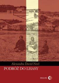 Podróż do Lhasy - Alexandra David-Néel - ebook