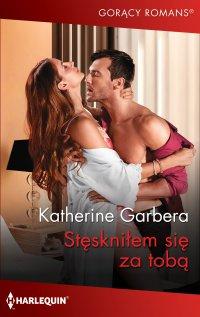 Stęskniłem się za tobą - Katherine Garbera - ebook