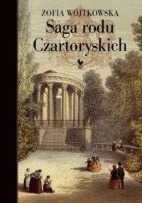 Saga rodu Czartoryskich - Zofia Wojtkowska - ebook