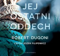 Jej ostatni oddech - Robert Dugoni - audiobook