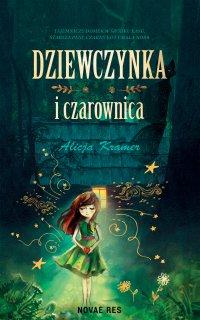 Dziewczynka i czarownica - Alicja Kramer - ebook