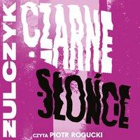 Czarne słońce - Jakub Żulczyk - audiobook